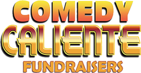COMEDY CALIENTE FUNDRAISERS